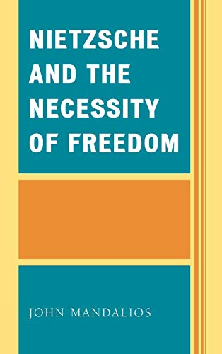 9780739110041: Nietzsche and the Necessity of Freedom