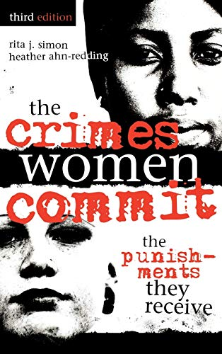 9780739110072: The Crimes Women Commit: The Punishments They Receive (Global Perspectives on Social Issues)