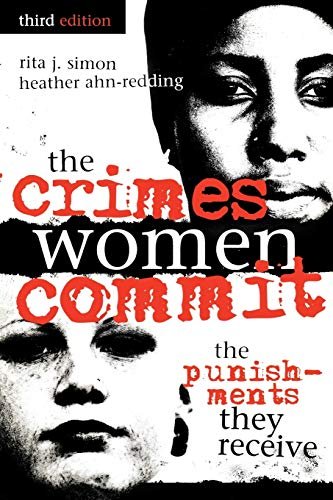 9780739110089: The Crimes Women Commit: The Punishments They Receive (Global Perspectives on Social Issues)