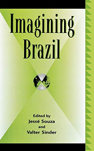 9780739110133: Imagining Brazil (Global Encounters: Studies in Comparative Political Theory)