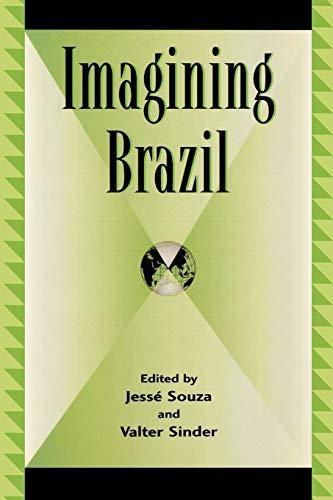Imagining Brazil (Global Encounters: Studies in Comparative: Editor-Jess? Souza; Editor-Valter
