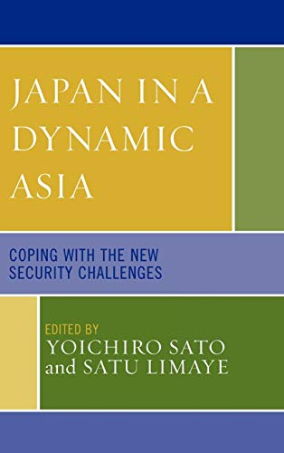 9780739110201: Japan in a Dynamic Asia: Coping with the New Security Challenges (Studies of Modern Japan)