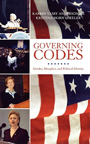 9780739110225: Governing Codes: Gender, Metaphor, and Political Identity (Lexington Studies in Political Communication)