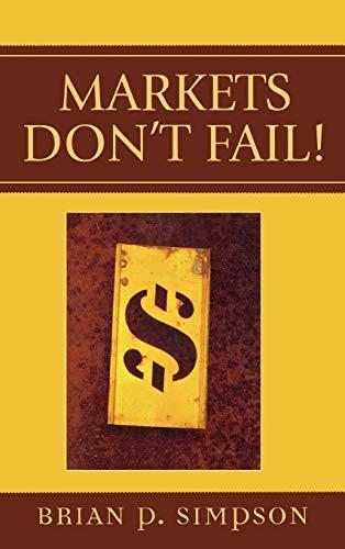 9780739110348: Markets Don't Fail!