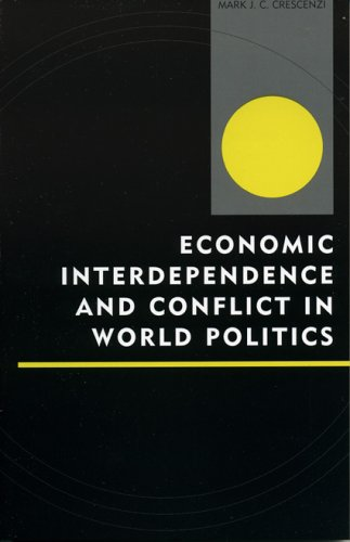 9780739110386: Economic Interdependence and Conflict in World Politics (Innovations in the Study of World Politics)