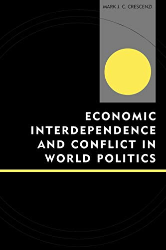 9780739110393: Economic Interdependence and Conflict in World Politics (Innovations in the Study of World Politics)