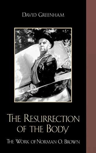 9780739110621: Resurrection of the Body: The Work of Norman O. Brown