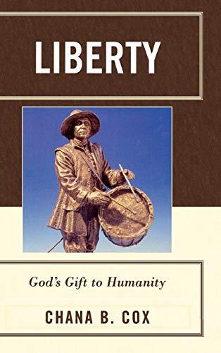 9780739110751: Liberty: God's Gift to Humanity