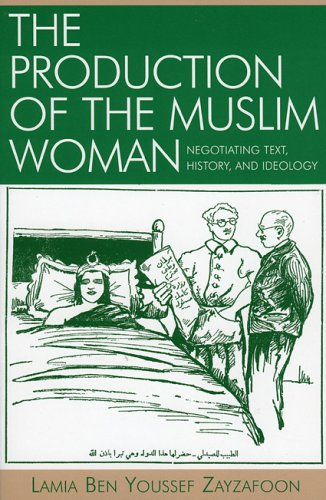 9780739110782: The Production of the Muslim Woman: Negotiating Text, History, and Ideology (After the Empire: The Francophone World and Postcolonial France)