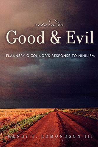 9780739111055: Return to Good and Evil: Flannery O'Connor's Response to Nihilism