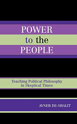 Power to the People: Teaching Political Philosophy in Skeptical Times: Avner de-Shalit