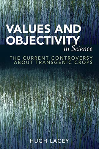 9780739111413: Values and Objectivity in Science: The Current Controversy about Transgenic Crops