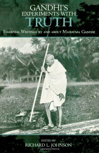 9780739111420: Gandhi's Experiments with Truth: Essential Writings by and about Mahatma Gandhi (Studies in Comparative Philosophy and Religion)