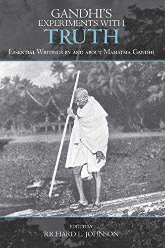 9780739111437: Gandhi's Experiments with Truth: Essential Writings by and about Mahatma Gandhi (Studies in Comparative Philosophy and Religion)
