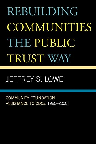 9780739111574: Rebuilding Communities the Public Trust Way: Community Foundation Assistance to CDCs, 1980D2000