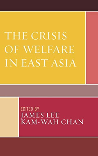 9780739111789: The Crisis of Welfare in East Asia