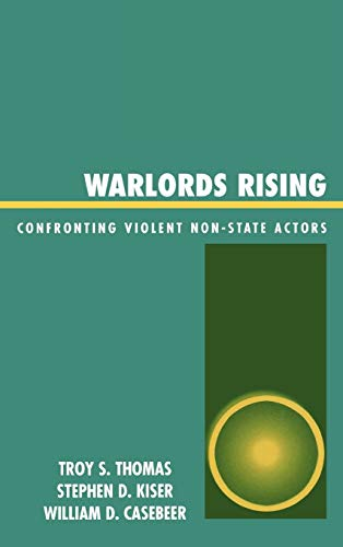9780739111895: Warlords Rising: Confronting Violent Non-State Actors