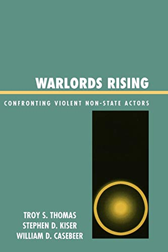 9780739111901: Warlords Rising: Confronting Violent Non-State Actors: Confronting Violent Non-State Actors