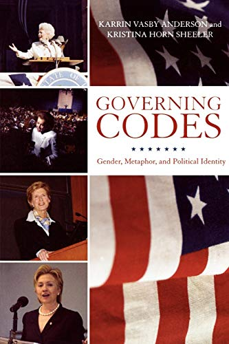 9780739111994: Governing Codes: Gender, Metaphor, and Political Identity: Gender, Metaphor, and Political Identity (Lexington Studies in Political Communication)