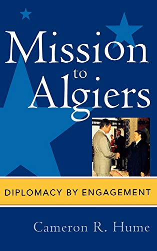 9780739112045: Mission to Algiers: Diplomacy by Engagement (Adst-Dacor Diplomats and Diplomacy Book)