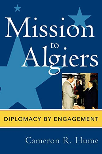 9780739112052: Mission to Algiers: Diplomacy by Engagement (Adst-Dacor Diplomats and Diplomacy Book)