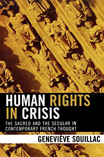 9780739112069: Human Rights in Crisis: The Sacred and the Secular in Contemporary French Thought