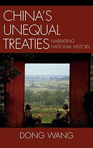 9780739112083: China's Unequal Treaties: Narrating National History (AsiaWorld)