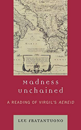 9780739112373: Madness Unchained: A Reading of Virgil's Aeneid