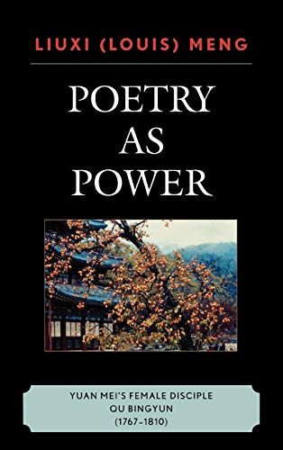 Poetry as Power: Yuan Mei's Female Disciple: Meng, Louis Liuxi