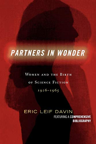 9780739112670: Partners in Wonder: Women and the Birth of Science Fiction, 1926-1965