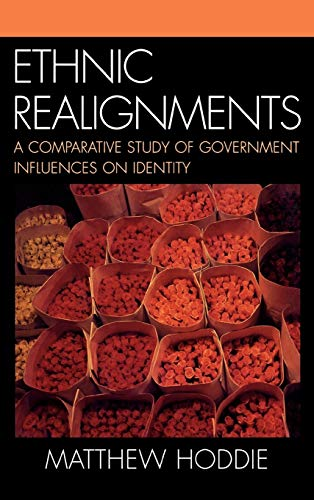 9780739113257: Ethnic Realignments: A Comparative Study of Government Influences on Identity