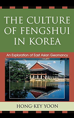 9780739113486: The Culture of Fengshui in Korea: An Exploration of East Asian Geomancy (AsiaWorld)