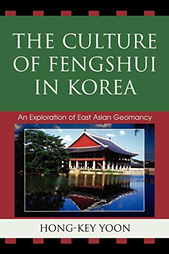 9780739113493: The Culture of Fengshui in Korea: An Exploration of East Asian Geomancy (AsiaWorld)