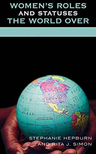 9780739113561: Women's Roles and Statuses the World Over (Global Perspectives on Social Issues)