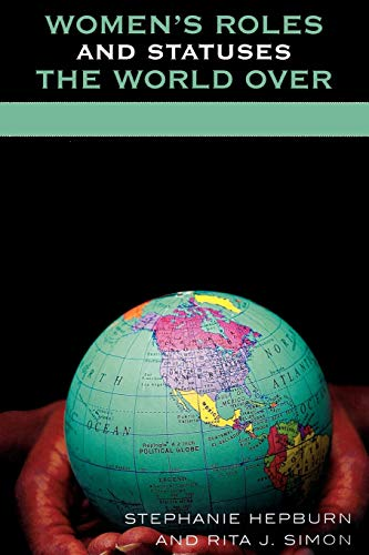 9780739113578: Women's Roles and Statuses the World Over (Global Perspectives on Social Issues)