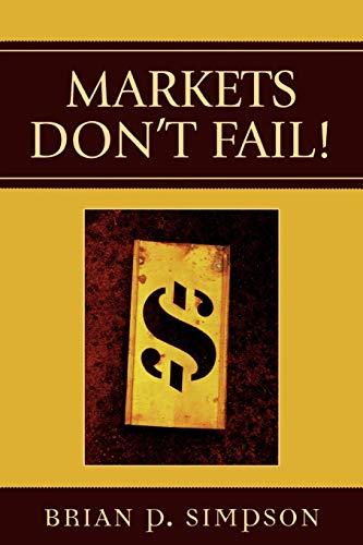 9780739113646: Markets Don't Fail!