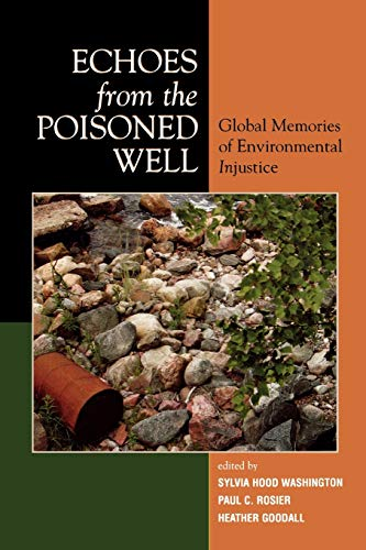 9780739114322: Echoes from the Poisoned Well: Global Memories of Environmental Injustice