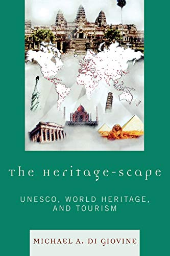 9780739114353: The Heritage-scape: UNESCO, World Heritage, and Tourism