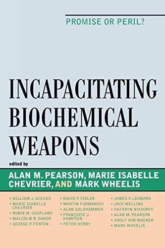 9780739114391: Incapacitating Biochemical Weapons: Promise or Peril? (Toposophia: Sustainability, Dwelling, Design)
