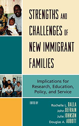 Strengths and Challenges of New Immigrant Families: Editor-Rochelle L. Dalla;
