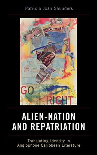9780739114698: Alien-Nation and Repatriation: Translating Identity in Anglophone Caribbean Literature (Caribbean Studies)