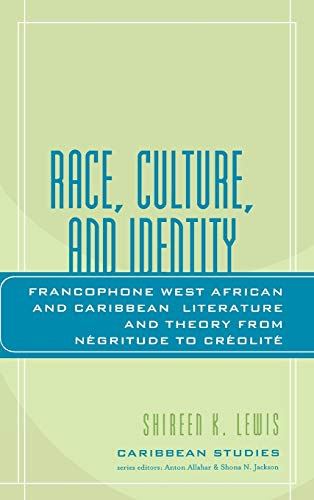 9780739114728: Race, Culture, and Identity: Francophone West African and Caribbean Literature and Theory from NZgritude to CrZolitZ (Caribbean Studies)
