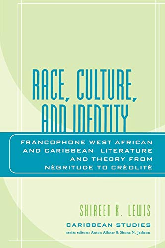 9780739114735: Race, Culture, and Identity: Francophone West African and Caribbean Literature and Theory from NZgritude to CrZolitZ (Caribbean Studies)