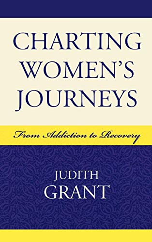 9780739114780: Charting Women's Journeys: From Addiction to Recovery (Critical Perspectives on Crime and Inequality)