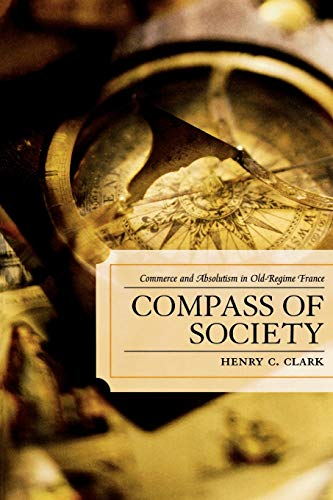 9780739114834: Compass of Society: Commerce and Absolutism in Old-Regime France