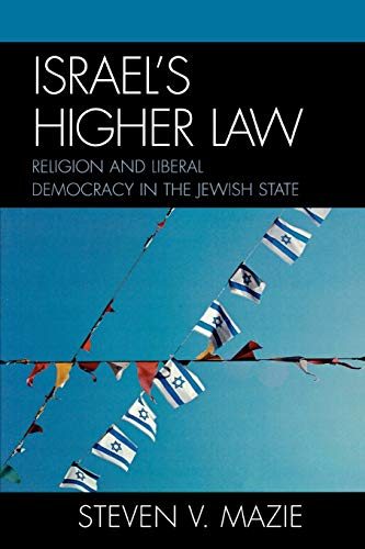 9780739114858: Israel's Higher Law: Religion and Liberal Democracy in the Jewish State