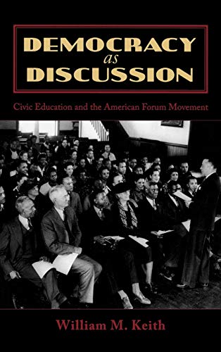 9780739115077: Democracy as Discussion: Civic Education and the American Forum Movement (Lexington Studies in Political Communication)