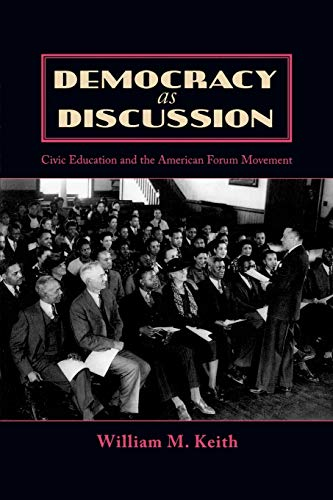 9780739115084: Democracy as Discussion: Civic Education and the American Forum Movement (Lexington Studies in Political Communication)