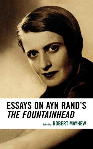 9780739115770: Essays on Ayn Rand's The Fountainhead