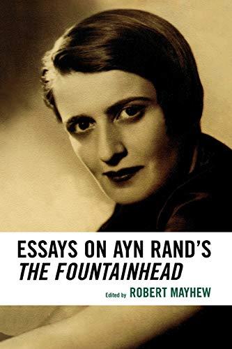 9780739115787: Essays on Ayn Rand's The Fountainhead